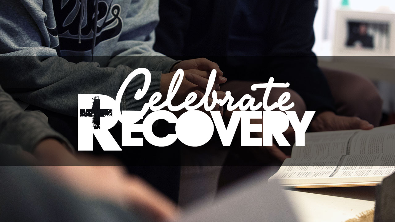 BCC Church Life: Celebrate Recovery